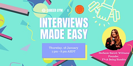 Career Gym: Interview's Made Easy Presented by F*ck Being Humble tickets