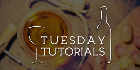 Tuesday Tutorials: Dessert and Fortified Wine - 1st June 2021 6.30pm tickets