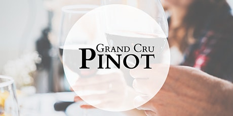 Grand Cru Pinot Tasting and Dinner Melbourne 25th March 2021 6.30pm tickets