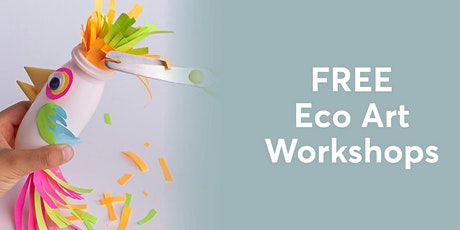 Free Eco Art Workshops tickets