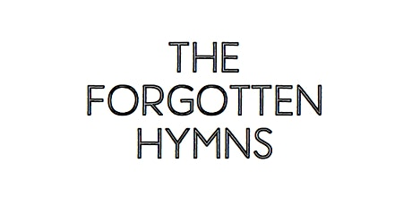 The Forgotten Hymns tickets
