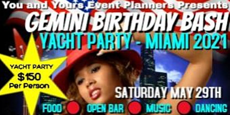 GEMINI BIRTHDAY BASH YACHT PARTY -  MIAMI - 2021 tickets