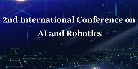 2nd International Conference on AI and Robotics tickets