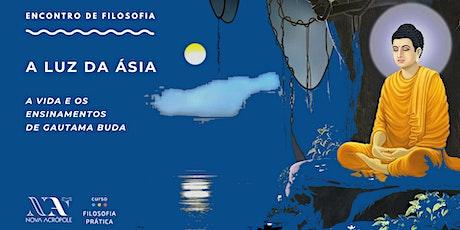 A Luz da Ásia - a vida e os ensinamentos de Buda ingressos