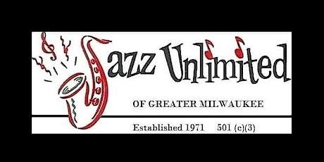 Jazz Unlimited Celebration of Milwaukee Jazz tickets