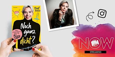 """NOW: Birgit Bulla  """"Noch ganz dicht?"""" Tickets"""