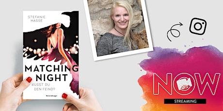 "NOW: Stefanie Hasse ""Matching Night"" Tickets"
