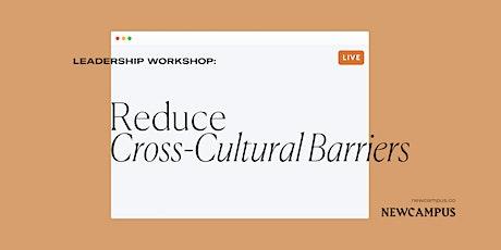 Leadership Workshop | Reduce Cross-Cultural Barriers tickets