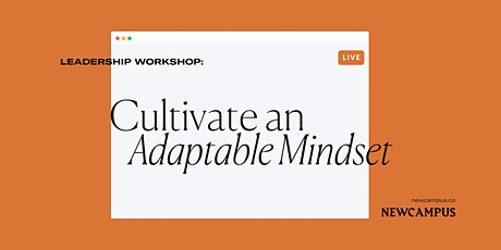 Leadership Workshop | Cultivate an Adaptable Mindset tickets