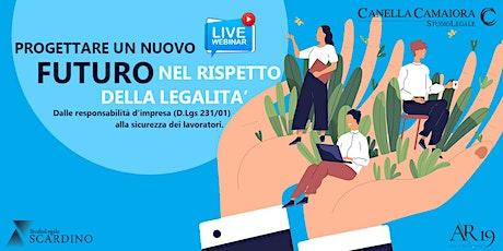 Progettare un nuovo futuro nel rispetto della legalità® [Webinar Live!] biglietti