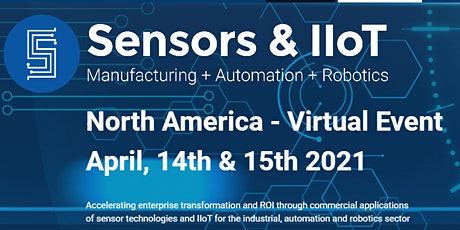 Sensors & IIoT: Industrial + Automation + Robotics North America tickets