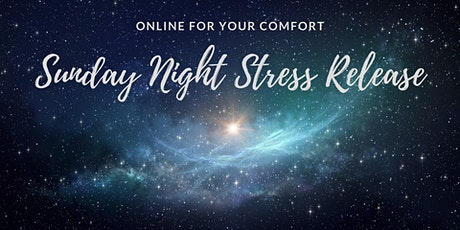 Sunday Night Stress Release Online Class tickets