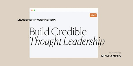 Leadership Workshop | Build Credible Thought Leadership tickets