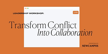 Leadership Workshop | Transform Conflict Into Collaboration tickets