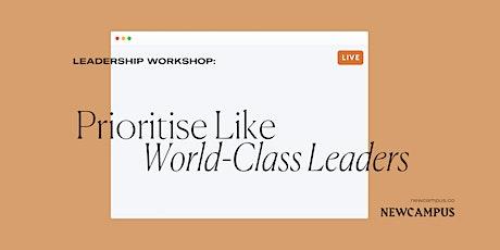 Leadership Workshop | Prioritise Like World-Class Leaders tickets