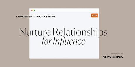 Leadership Workshop | Nurture Relationships for Influence tickets