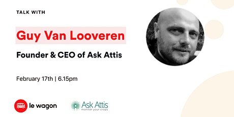Le Wagon Talk with Guy Van Looveren - Founder & CEO of Ask Attis billets