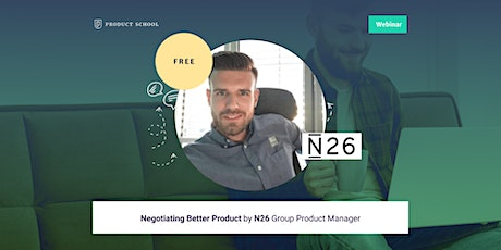 Webinar: Negotiating Better Product by N26 Group Product Manager tickets