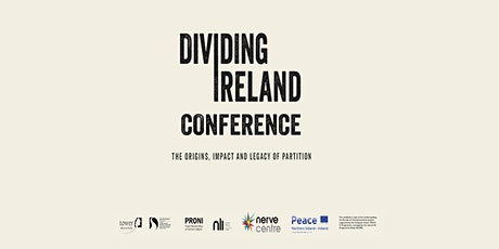 Dividing Ireland Conference: The Origins, Impact and Legacy of Partition tickets
