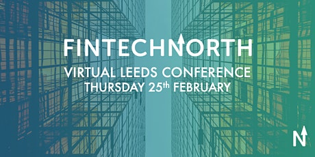 FinTech North Virtual Leeds Conference tickets