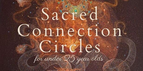 Sacred Connection Circles ~ for under 25 year olds tickets