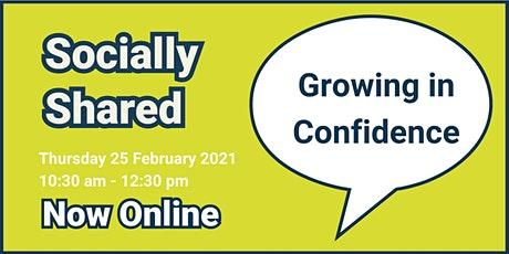 Socially Shared - Growing In Confidence tickets