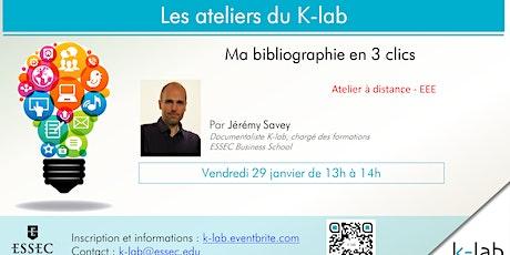 """K-lab workshops, """"Ma bibliographie en 3 clics"""", EEE billets"""