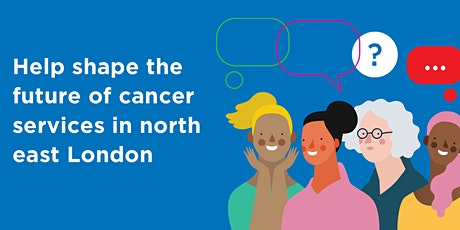 Patient and Carer Voice in Cancer in North East London NHS Services tickets