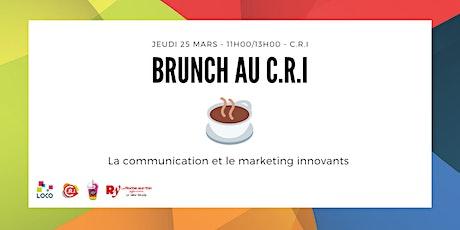 Brunch au C.R.I - Communication et Marketing innovants billets