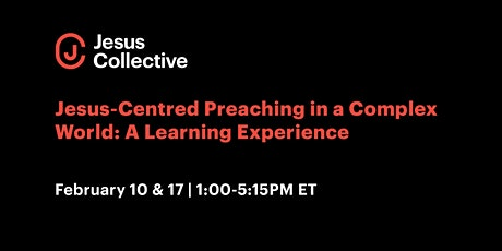 Jesus-Centred Preaching in a Complex World: A Learning Experience tickets