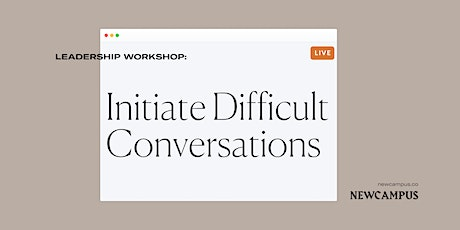 Leadership Workshop | Initiate Difficult Conversations tickets