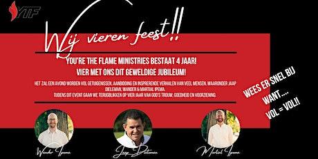 Het 4 jarig bestaan You're the Flame Ministries! tickets