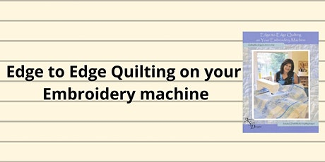 Edge to Edge Quilting on Your Embroidery Machine tickets