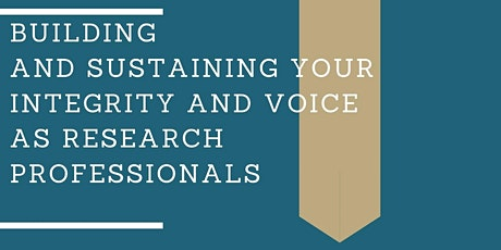 Building and sustaining your integrity and voice as research professionals tickets