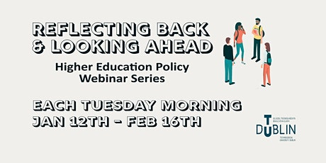 'Reflecting Back & Looking Ahead' TU Dublin HE Policy Series 2021 tickets