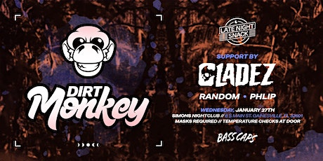 Late Night Snack 006 // Dirt Monkey // Simons Nightclub tickets