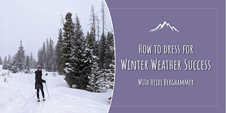 How To Dress for Winter Weather  Success: Tips + Tricks tickets