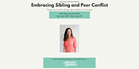 Adventure Nannies Presents: Embracing Sibling and Peer Conflict tickets
