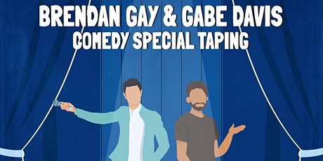 LIVE COMEDY SPECIAL TAPING Brendan Gay & Gabe Davis tickets
