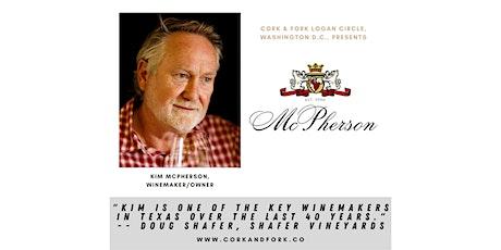 McPherson Cellars: Kim McPherson, Owner/Winemaker tickets