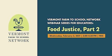 Farm to School Webinar Series: Food Justice, Part 2 tickets