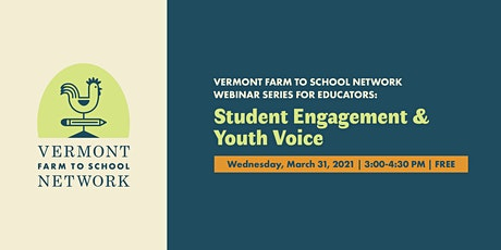 Farm to School Webinar Series: Student Engagement & Youth Voice tickets