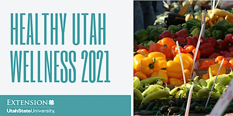 USU Extension Cache County 2021 Healthy Utah Wellness Program tickets