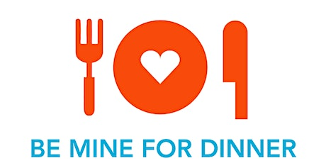 Be Mine for Dinner tickets