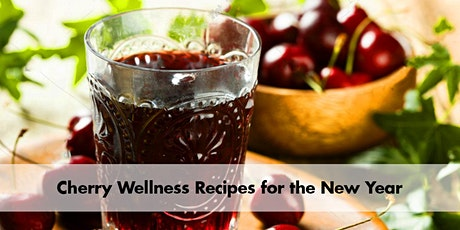 *Virtual* DIY Cherry Wellness Recipes for the New Year tickets