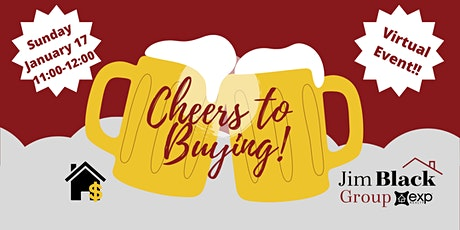 Cheers to Buying!  A *VIRTUAL* First Time Homebuyer Workshop tickets