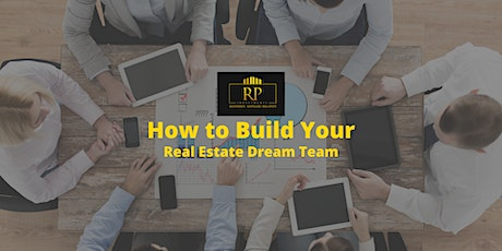How to Build Your Real Estate Dream Team - *ONLINE WORKSHOP* tickets
