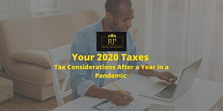 Your 2020 Taxes - Tax Considerations After a Year in a Pandemic tickets