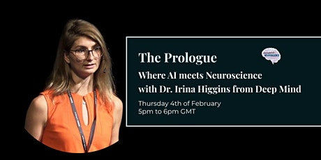 The Prologue: Where AI meets Neuroscience with Dr. Irina Higgins tickets