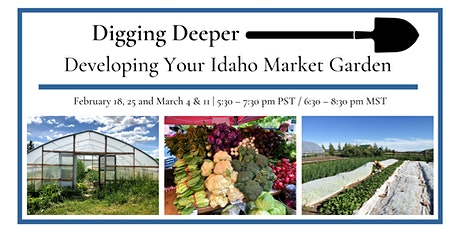 Digging Deeper: Developing Your Idaho Market Garden tickets